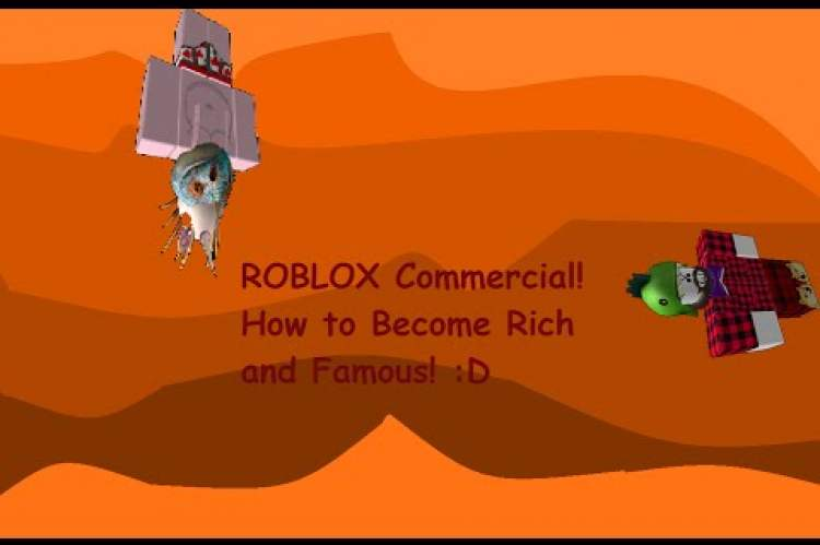 ROBLOX Rare Commercial #1 How to Become Rich and Famous!